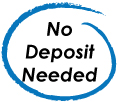 No Deposit Required